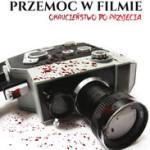 http://www.empik.com/przemoc-w-filmie-okrucienstwo-do-przyjecia-leonczuk-magdalena,p1116508545,ksiazka-p