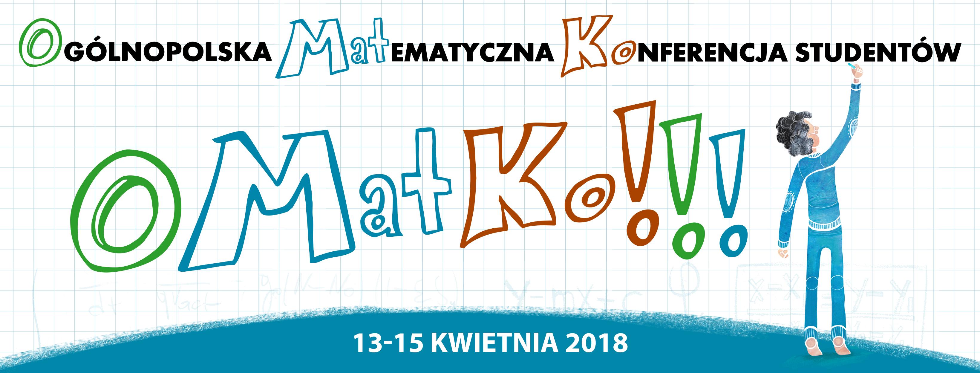 """V edycja Ogólnopolskiej Matematycznej Konferencji Studentów """"OMatKo!!!"""""""