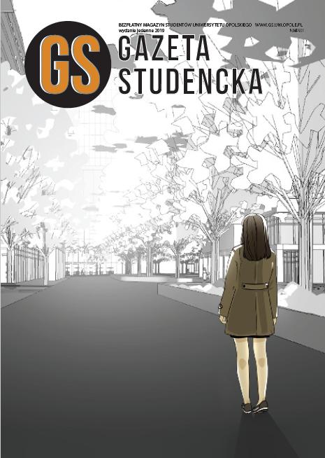 Październik i listopad 2019 Link do pobrania: http://gs.uni.opole.pl/wp-content/uploads/2019/11/Gazeta-Studencka-jesienna.pdf