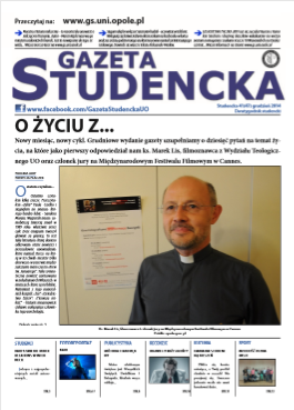 Grudzień 2014 Link do pobrania: http://gs.uni.opole.pl/wp-content/uploads/2020/05/GAZETA-STUDENCKA-grudzien-poprawione.pdf